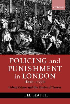 Policing And Punishment In London 1660 1750 by John M. Beattie
