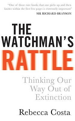 Read online The Watchman's Rattle: Thinking Our Way Out of Extinction iBook by Rebecca Costa