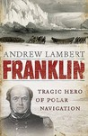 Franklin: Tragic Hero of Polar Navigation