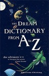 Dream Dictionary from A to Z the Ultimate A-Z to Interpret the Secrets of Your Dreams