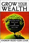 Grow Your Wealth: How to Manage Your Portfolio and Control Risk Like a Pro [With CDROM]