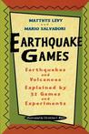 Earthquake Games: Earthquakes and Volcanoes Explained by 32 Games and Experiments