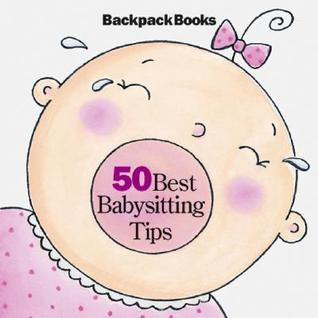 50 Best Babysitting Tips [With Colorful Chain to Attach to Bag, Belt Loop]