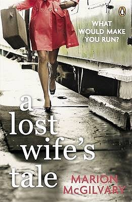 A Lost Wife's Tale by Marion McGilvary