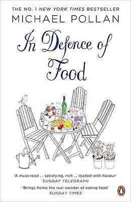 In Defence of Food by Michael Pollan