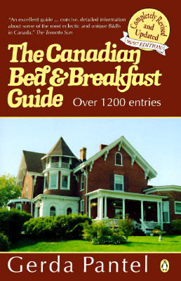 The Canadian Bed and Breakfast Book 1996-1997: 1996-1997 Edition  by  Gerda Pantel