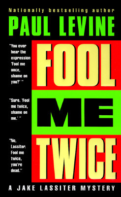 Fool Me Twice by Paul Levine