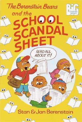 The Berenstain Bears and the School Scandal Sheet by Stan Berenstain