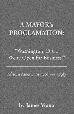 A Mayor's Proclamation: Washington D.C., We're Open for Business African Americans Need Not Apply