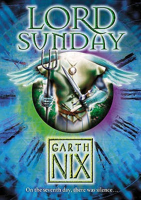 Lord Sunday by Garth Nix