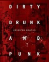 Dirty, Drunk, and Punk: The Twisted Crazy Story of the Bunchofuckingoofs