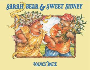 Sarah Bear and Sweet Sidney by Nancy Patz