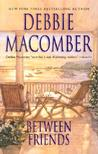 Between Friends by Debbie Macomber