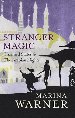 Stranger Magic by Marina Warner
