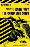 Cliffs Notes on Angelou's I Know Why the Caged Bird Sings