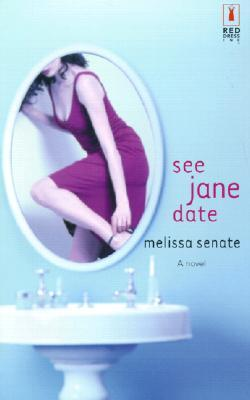 See Jane Date by Melissa Senate