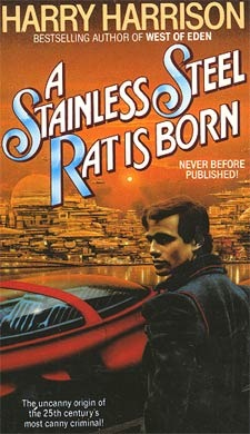 A Stainless Steel Rat is Born by Harry Harrison