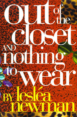 Out of the Closet and Nothing to Wear by Lesléa Newman