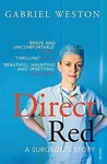 Direct Red: A Surgeon's Story. Gabriel Weston