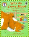 Why Do Cows Moo?: And Other Farm Animal Questions