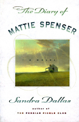The Diary of Mattie Spenser by Sandra Dallas
