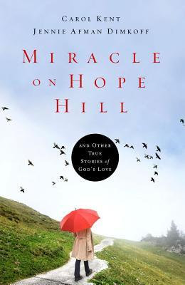 Miracle on Hope Hill: And Other True Stories of God's Love