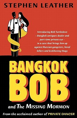 Bangkok Bob And The Missing Mormon by Stephen Leather
