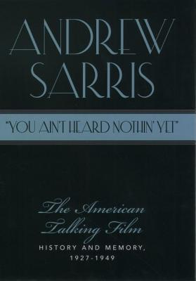 """You Ain't Heard Nothin' Yet"" by Andrew Sarris"