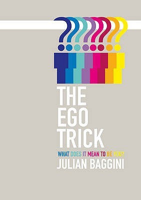 The Ego Trick: In Search Of The Self