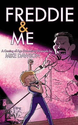 Freddie & Me by Mike  Dawson