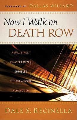 Now I Walk on Death Row by Dale S. Recinella