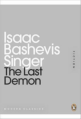 The Last Demon by Isaac Bashevis Singer