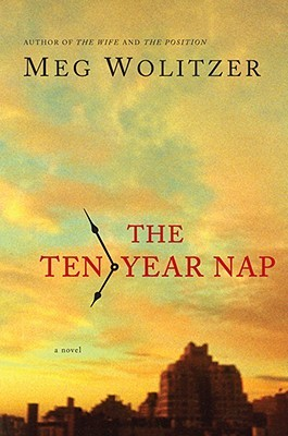 The Ten-Year Nap by Meg Wolitzer