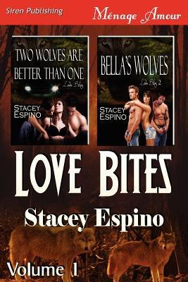 Two Wolves are Better Than One; Bella's Wolves (Love Bites, #1-2)