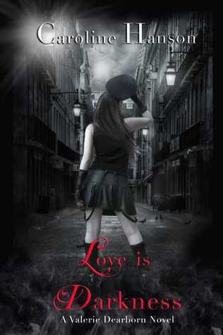Love is Darkness by Caroline Hanson