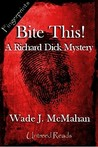 Bite This!: A Richard Dick Mystery
