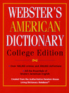 Webster's American Dictionary: College Edition