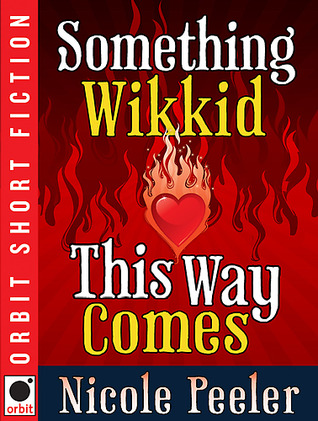 Something Wikkid This Way Comes by Nicole Peeler