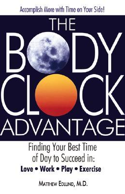 The Body Clock Advantage by Matthew Edlund