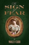 The Sign of Fear - The Adventures of Mrs.Watson with a Supporting Cast Including Sherlock Holmes, Dr.Watson and Moriarty