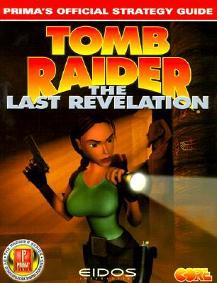 Tomb Raider: The Last Revelation: Prima's Official Strategy Guide