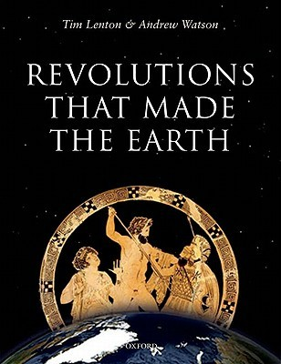 Revolutions That Made the Earth by Tim Lenton