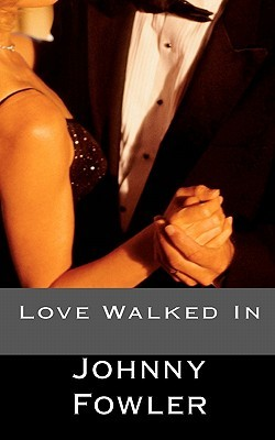 Love Walked in by Johnny Fowler
