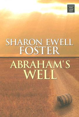 Read Abraham's Well PDF by Sharon Ewell Foster