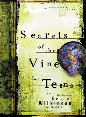Secrets of the Vine for Teens Audio CD by Bruce Wilkinson
