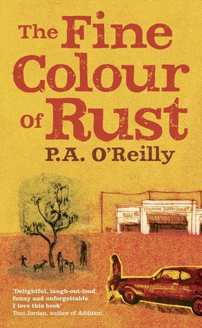 The Fine Colour of Rust by Paddy O'Reilly