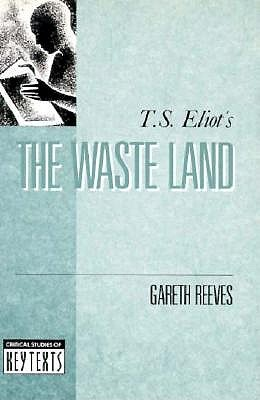 T. S. Elliot's the Waste Land by Gareth Reeves