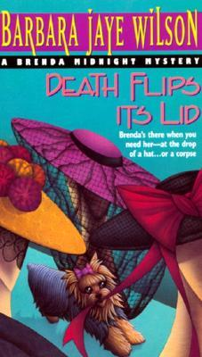 Death Flips Its Lid by Barbara Jaye Wilson