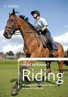 Need To Know? Riding: Expert Instruction For All Ages And Abilities