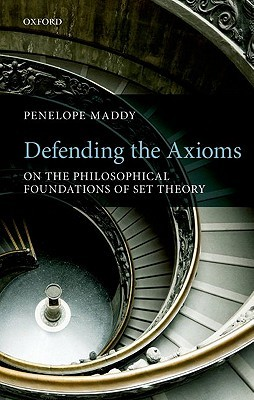 Download online for free Defending the Axioms: On the Philosophical Foundations of Set Theory by Penelope Maddy PDF